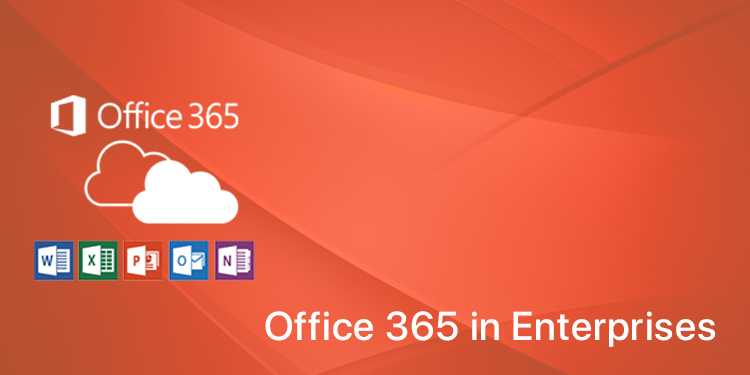 Office 365 is emerging rapidly in Enterprises